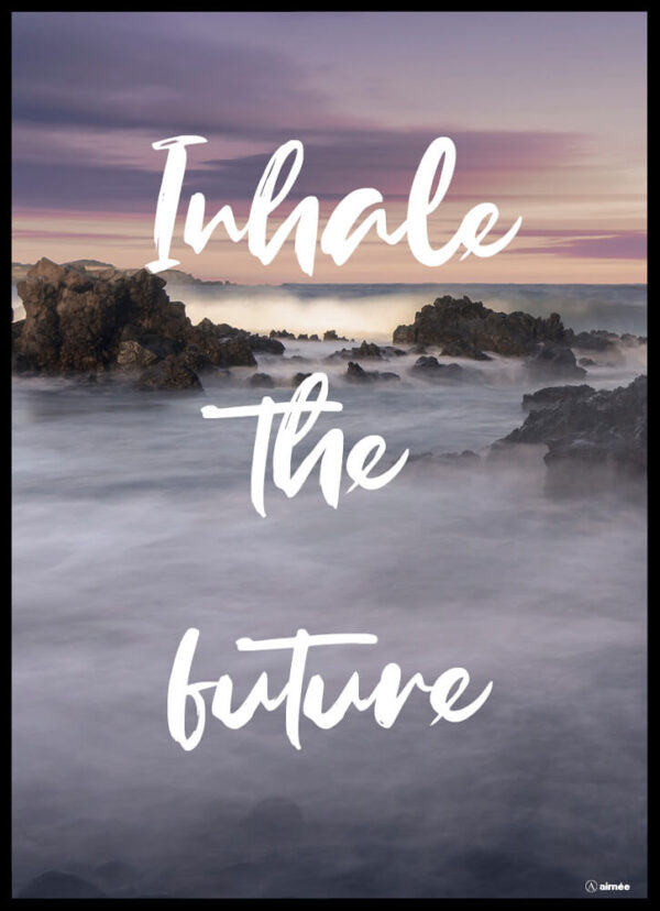 Inhale the future fotoplakat
